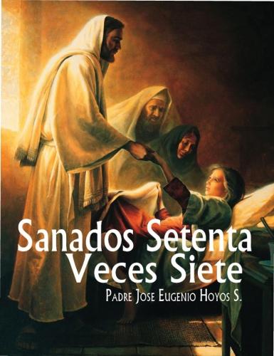 Sanados Setenta Veces Siete