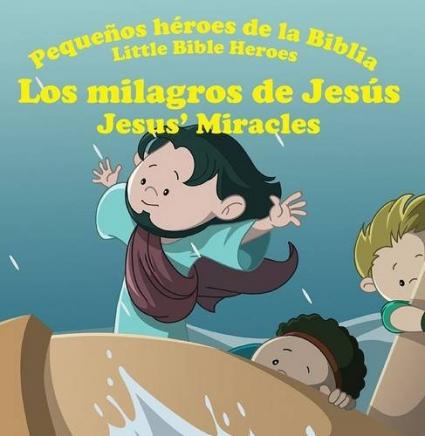 Los Milagros De Jesus Pequeños Heroes De La Biblia Prats
