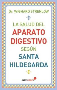 La Salud Del Aparato Digestivo Según Santa Hildegarda