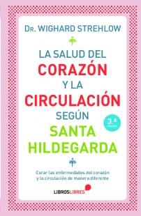 La Salud Del Corazon Y La Circulacion Segun Santa Hildegarda