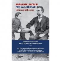 Abraham Lincoln, Por La Libertad: Citas Republicanas