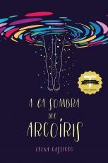 A La Sombra Del Arco Iris