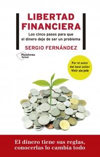 Libertad Financiera Los 5 Pasos Para Que El Dinero Deje De Ser Un Problema