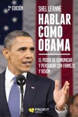 Hablar Como Obama: El Poder De Comunicar Y Persuadir Con Firmeza Y Vision