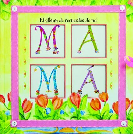 El Album De Recuerdos De Mi Mama