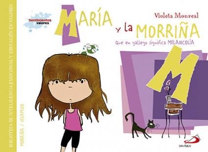 Maria Y La Morriña (que En Gallego Significa Melancolía)