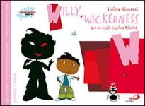 Willy Y Wickedness (que En Inglés Significa Maldad)