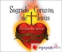 Sagrado Corazon De Jesus: Ardiente Amor