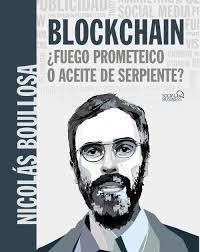 Blockchain: ¿fuego Prometeico O Aceite De Serpiente? (social Media)