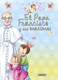 El Papa Francisco Y Sus Oraciones