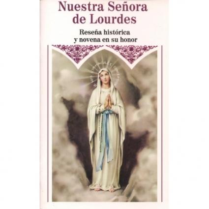 Nuestra Señora De Lourdes - Reseña Historica Y Novena En Su Honor