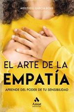 El Arte De La Empatia: Aprende Del Poder De Tu Sensibilidad