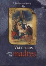 Via Crusis Para Las Madres