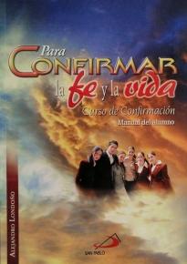 Para Confirmar La Fe Y La Vida Alumno (manual Alumno)