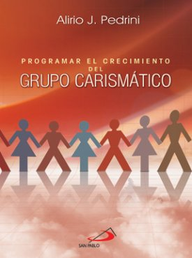 Programar El Crecimiento Grupo Carismatico