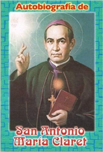 Autobiografia De San Antonio Maria Claret