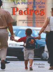 La Profesion De Ser Padres