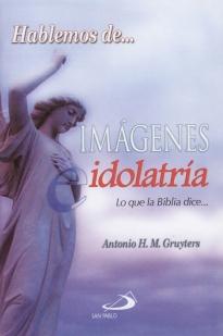 Hablemos De Imagenes E Idolatria