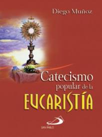 Catecismo Popular De La Eucaristia