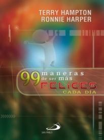 99 Maneras De Ser Mas Felices Cada Dia