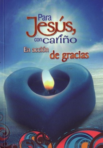 Para Jesus Con Cariño Accion