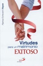 Virtudes Para Un Matrimonio Exitoso