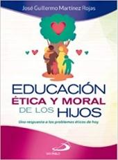Educacion Etica Y Moral De Los Hijos