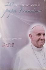 20 Encuentros Con El Papa Francisco