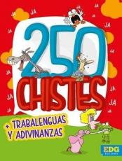 250 Chistes, Trabalenguas Y Adivinanzas