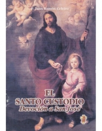 El Santo Custodio Devocion A San Jose