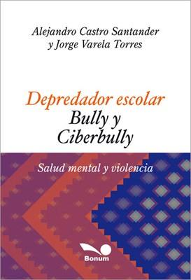 Depredador Escolar Bully Y Ciberbully