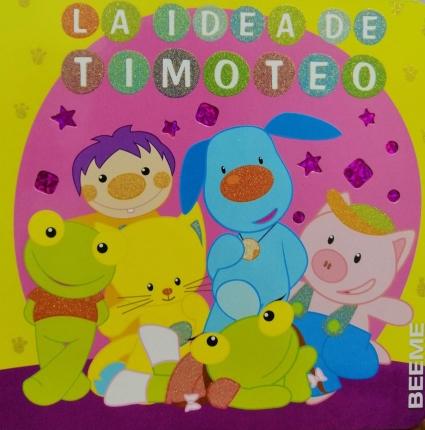 La Idea De Timoteo El Sapo Y Sus Amigos
