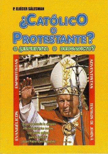 Catolico O Protestante